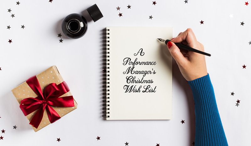 A Performance Manager's Christmas 2019 Wish List for 2020