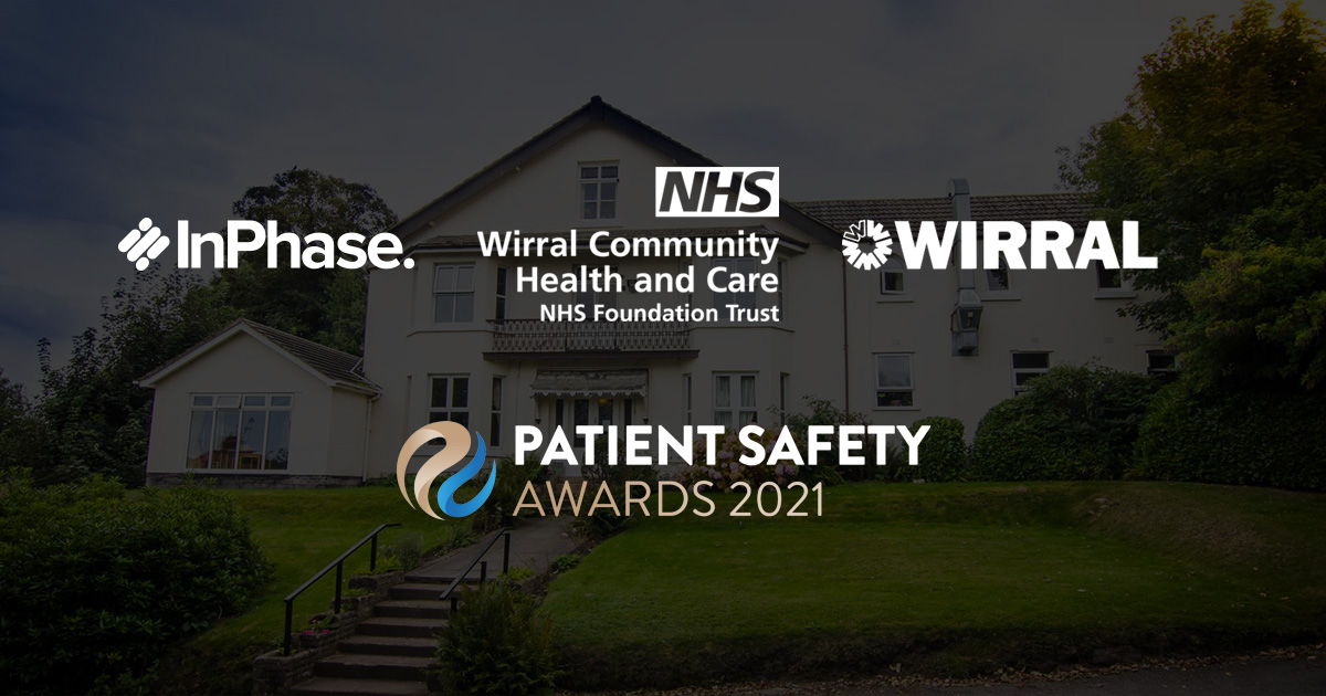 HSJ Patient Safety Award Nomination for InPhase Customers, Wirral Community Trust